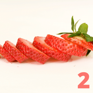 Step 2 Slice strawberries into even pieces